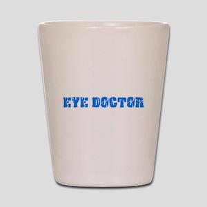 Eye Doctor Blue Bold Design Shot Glass