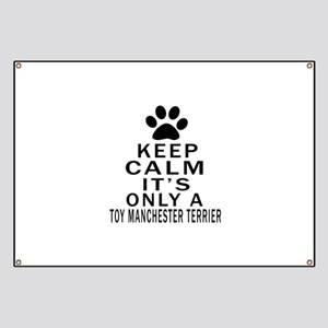 Keep Calm And Toy Manchester Terrier Banner