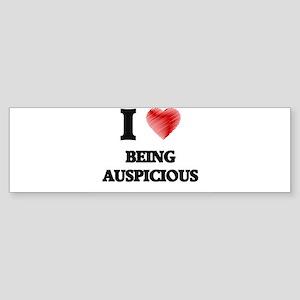 I Love BEING AUSPICIOUS Bumper Sticker