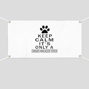 Keep Calm And Standard Manchester Terrier Banner