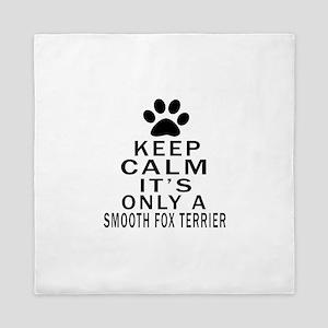 Keep Calm And Smooth Fox Terrier Queen Duvet