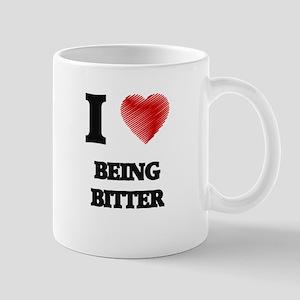 I Love BEING BITTER Mugs