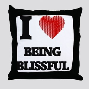 I Love BEING BLISSFUL Throw Pillow