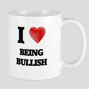 I Love BEING BULLISH Mugs