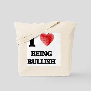 I Love BEING BULLISH Tote Bag