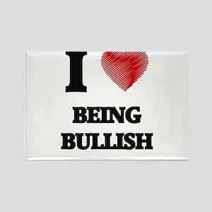 I Love BEING BULLISH Magnets