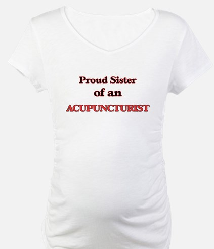 Proud Sister of a Acupuncturist Shirt