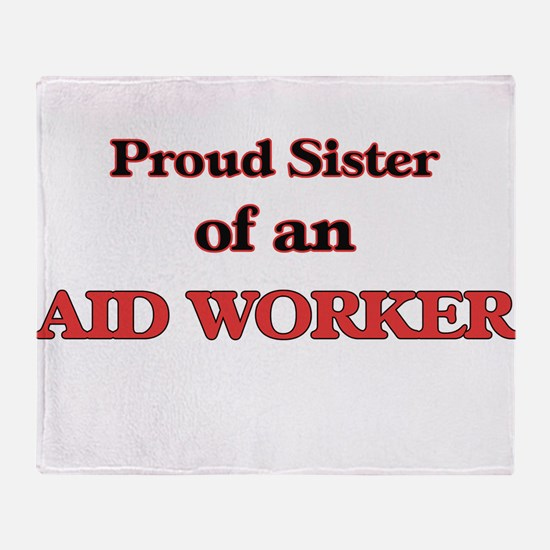Proud Sister of a Aid Worker Throw Blanket