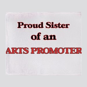 Proud Sister of a Arts Promoter Throw Blanket