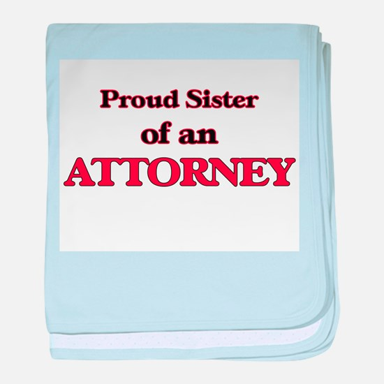 Proud Sister of a Attorney baby blanket