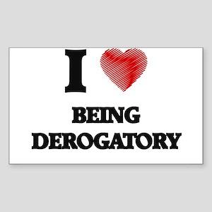 Being Derogatory Sticker