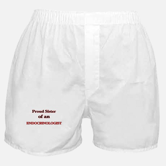 Proud Sister of a Endocrinologist Boxer Shorts