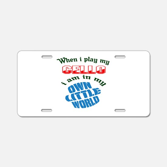 When i play my cello I'm in Aluminum License Plate