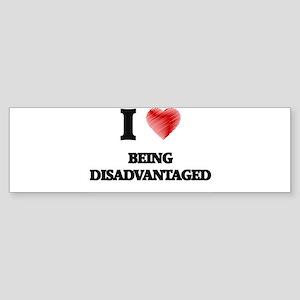 Being Disadvantaged Bumper Sticker