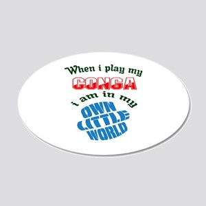 When i play my conga I'm in 20x12 Oval Wall Decal