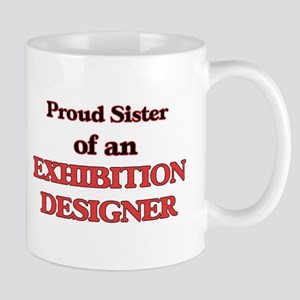 Proud Sister of a Exhibition Designer Mugs