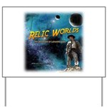 Relic Worlds Yard Sign