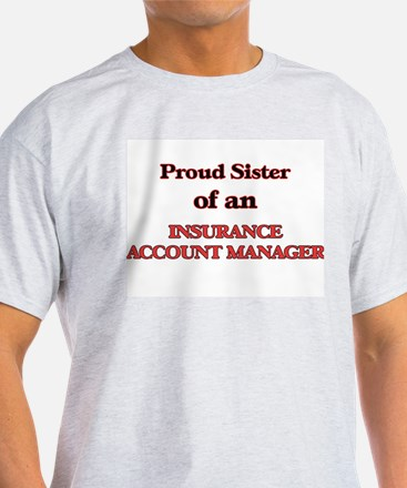 Proud Sister of a Insurance Account Manage T-Shirt