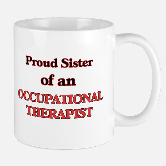 Proud Sister of a Occupational Therapist Mugs