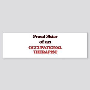 Proud Sister of a Occupational Ther Bumper Sticker