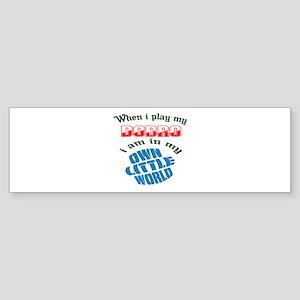 When i play my Dobro I'm in my ow Sticker (Bumper)