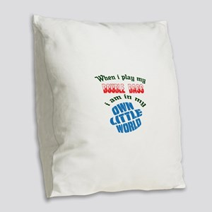 When i play my Double Bass I'm Burlap Throw Pillow
