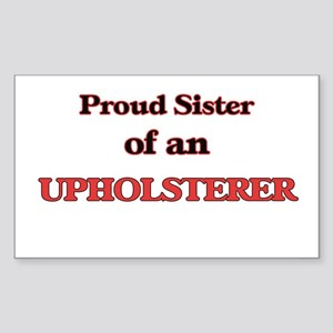 Proud Sister of a Upholsterer Sticker