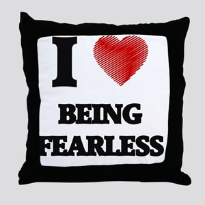 Being Fearless Throw Pillow