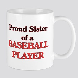 Proud Sister of a Baseball Player Mugs