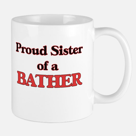Proud Sister of a Bather Mugs