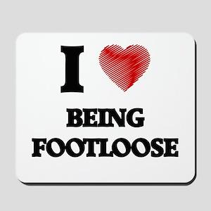 Being Footloose Mousepad