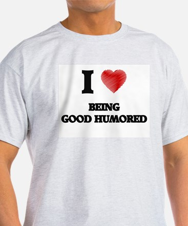 Being Good Humored T-Shirt