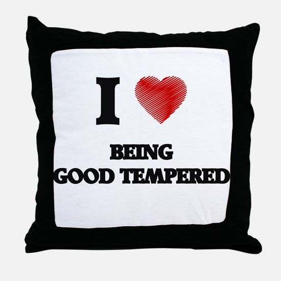 Being Good Tempered Throw Pillow