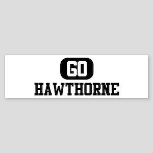 GO HAWTHORNE Bumper Sticker