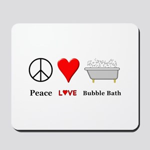 Peace Love Bubble Bath Mousepad