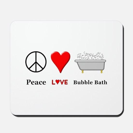 Peace Love Bubble Bath Mousepad
