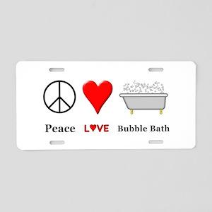 Peace Love Bubble Bath Aluminum License Plate