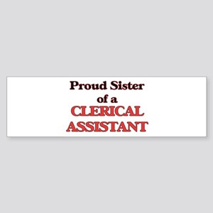 Proud Sister of a Clerical Assistan Bumper Sticker