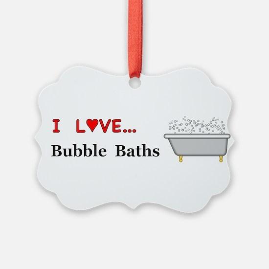 Love Bubble Baths Ornament