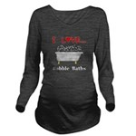 Love Bubble Baths Long Sleeve Maternity T-Shirt
