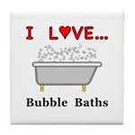 Love Bubble Baths Tile Coaster