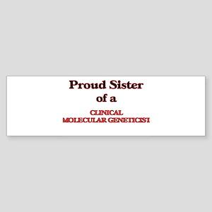 Proud Sister of a Clinical Molecula Bumper Sticker