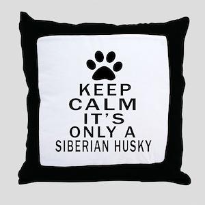Siberian Husky Keep Calm Designs Throw Pillow