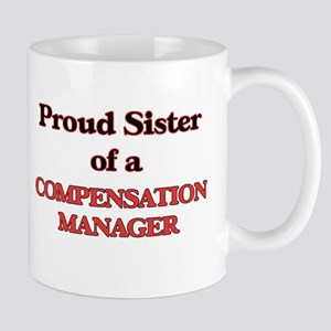 Proud Sister of a Compensation Manager Mugs