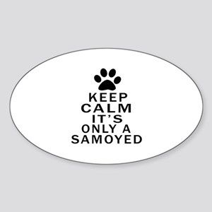 Samoyed Keep Calm Designs Sticker (Oval)