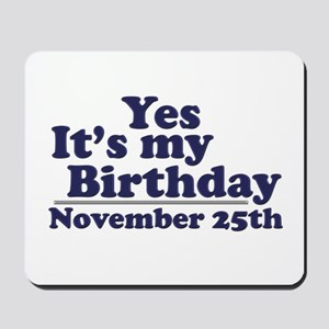 November 25th Birthday Mousepad