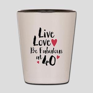 Live Love Fab 40 Shot Glass