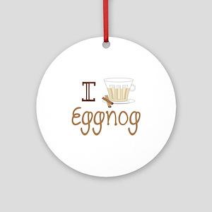 I Love Eggnog Round Ornament