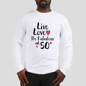 Live Love Fab 50 Long Sleeve T-Shirt