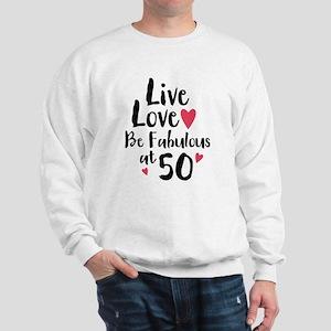 Live Love Fab 50 Sweatshirt